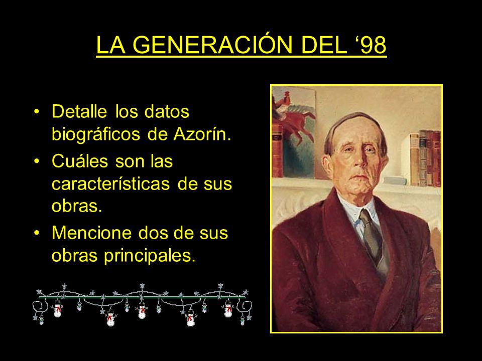 LA GENERACIÓN DEL '98 Detalle los datos biográficos de Azorín.