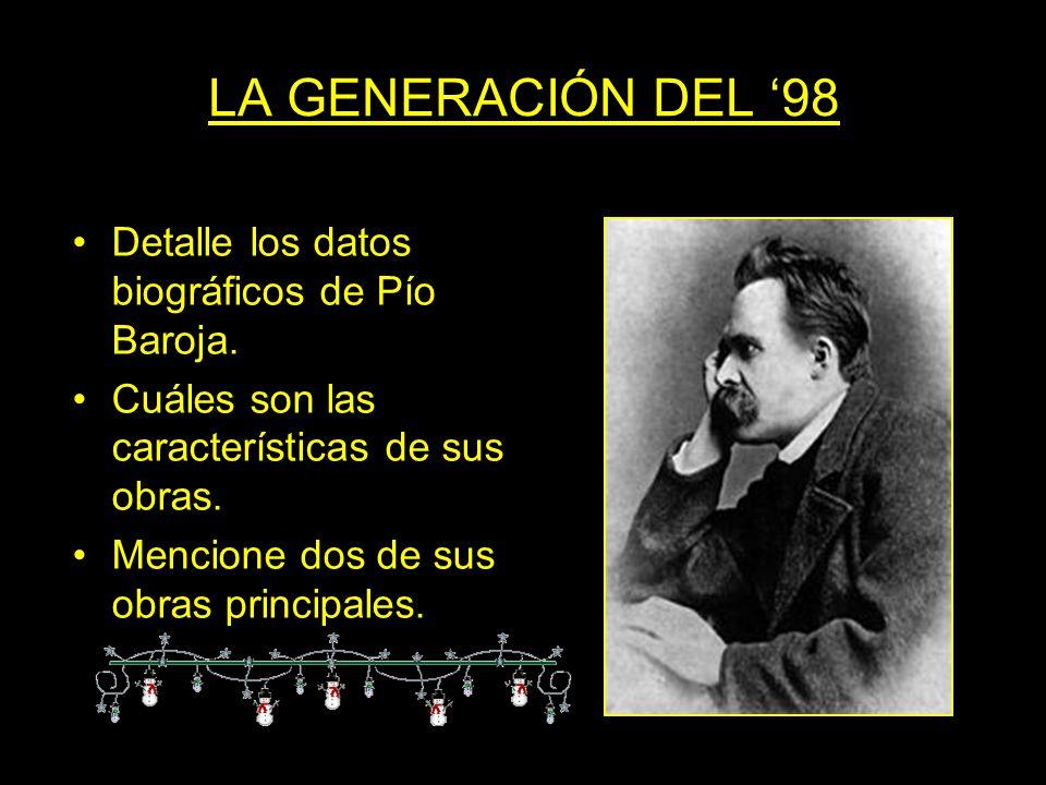 LA GENERACIÓN DEL '98 Detalle los datos biográficos de Pío Baroja.