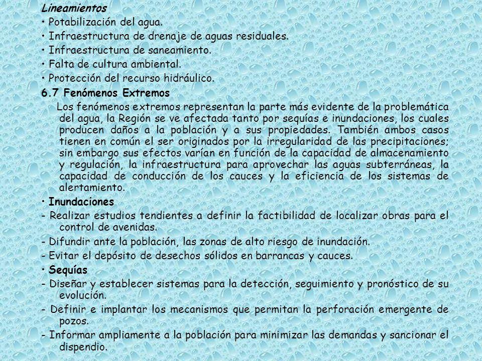 Lineamientos • Potabilización del agua. • Infraestructura de drenaje de aguas residuales. • Infraestructura de saneamiento.
