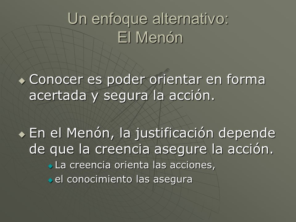Un enfoque alternativo: El Menón