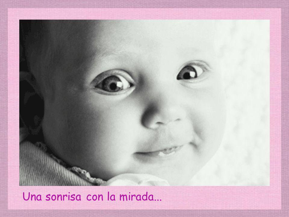 Una sonrisa con la mirada...