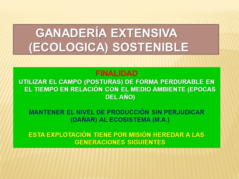 GANADERÍA EXTENSIVA (ECOLOGICA) SOSTENIBLE
