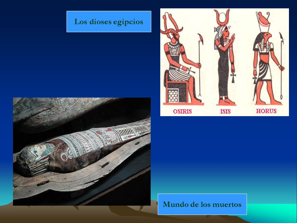Los dioses egipcios Mundo de los muertos