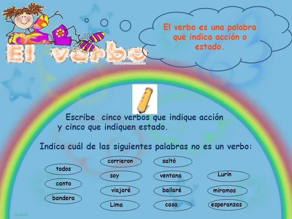 El verbo es una palabra que indica acción o estado.