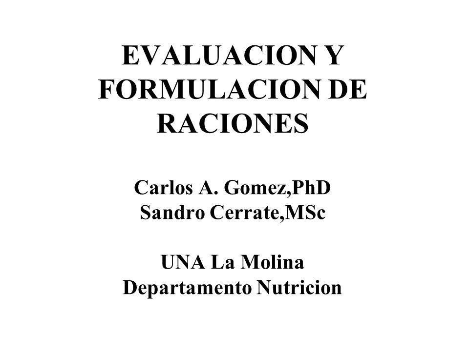 EVALUACION Y FORMULACION DE RACIONES Carlos A