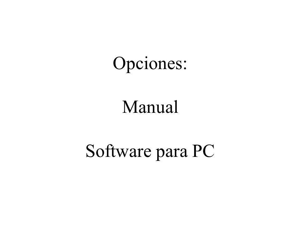 Opciones: Manual Software para PC