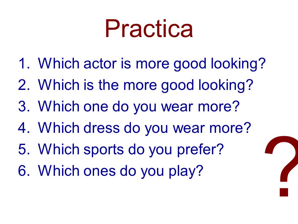 Practica Which actor is more good looking