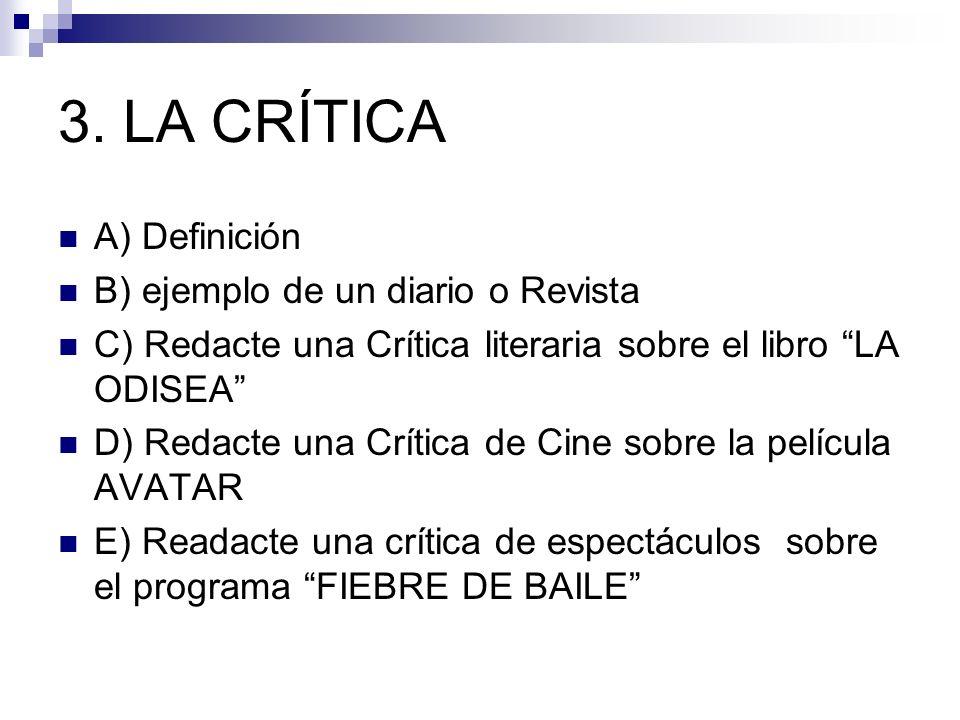 3. LA CRÍTICA A) Definición B) ejemplo de un diario o Revista
