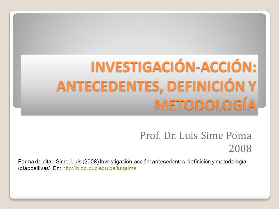 INVESTIGACIÓN-ACCIÓN: ANTECEDENTES, DEFINICIÓN Y METODOLOGÍA