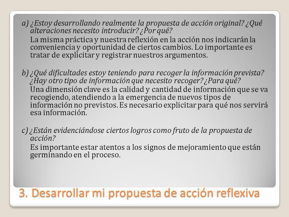 3. Desarrollar mi propuesta de acción reflexiva