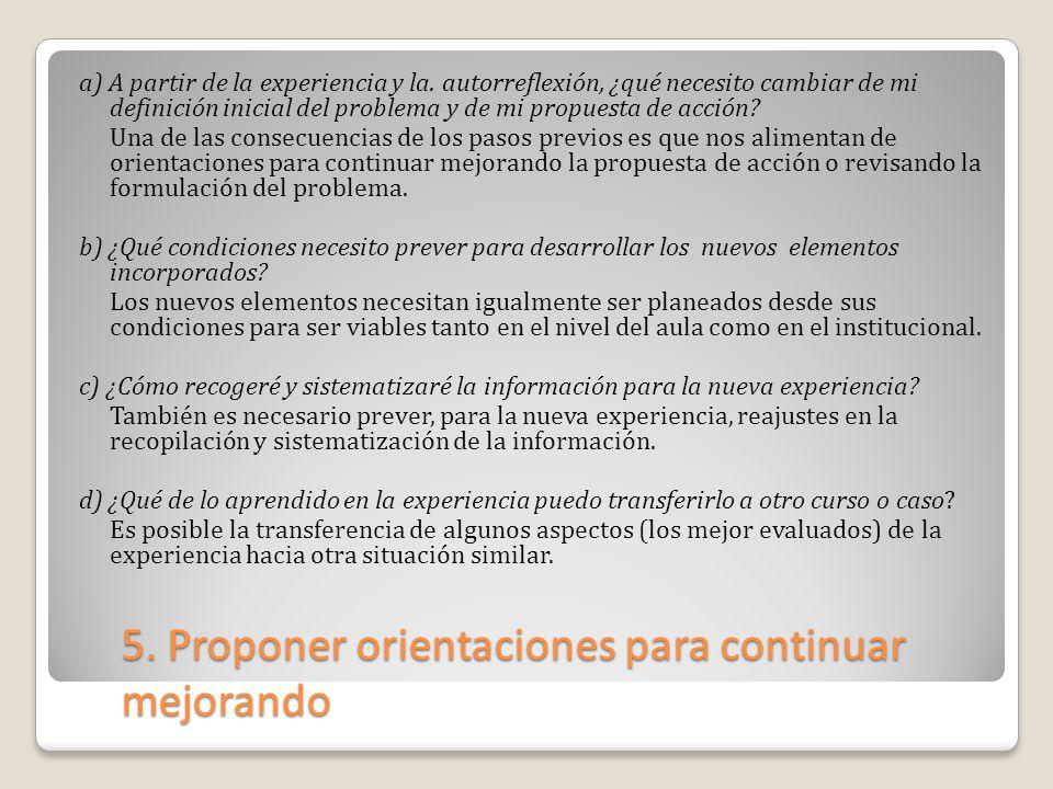 5. Proponer orientaciones para continuar mejorando