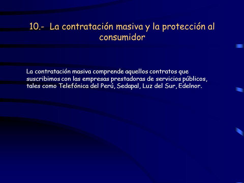 10.- La contratación masiva y la protección al consumidor