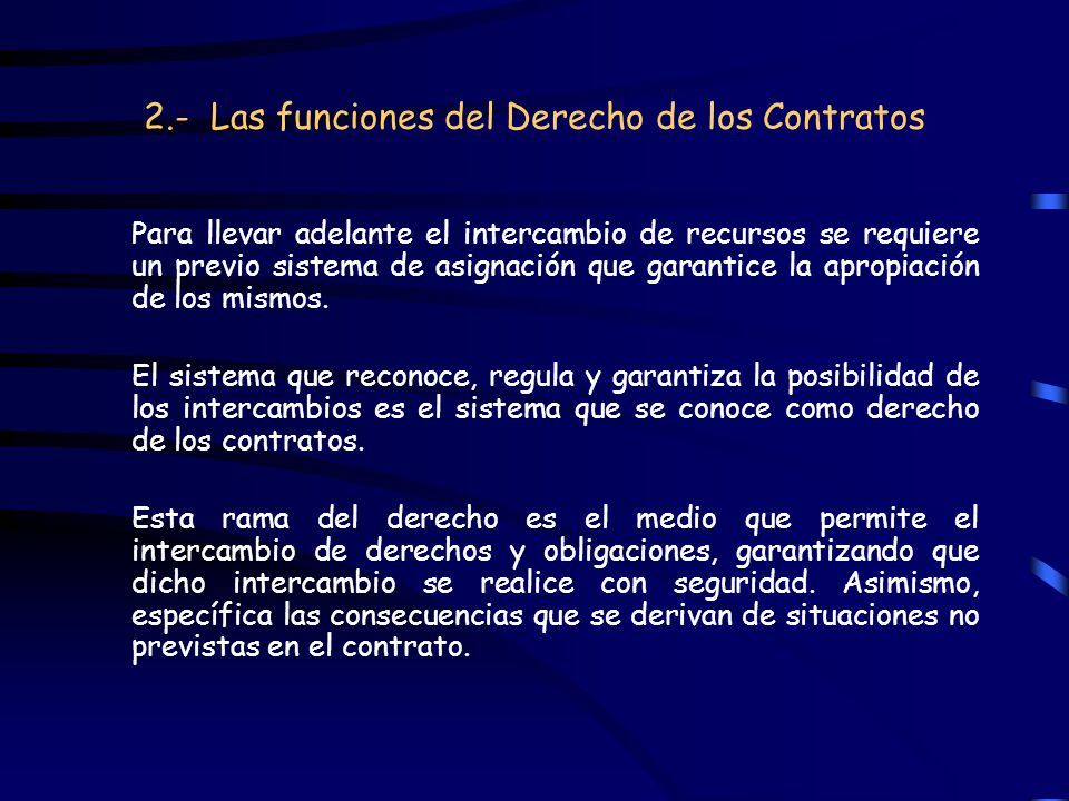 2.- Las funciones del Derecho de los Contratos