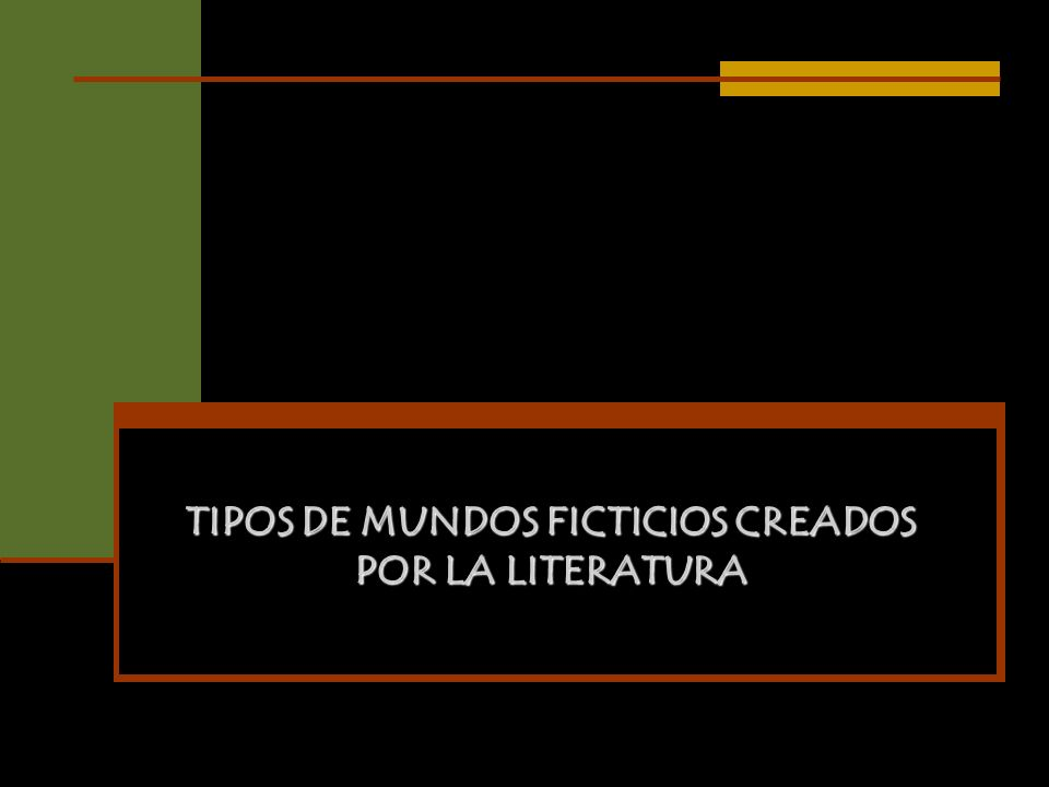 TIPOS DE MUNDOS FICTICIOS CREADOS POR LA LITERATURA