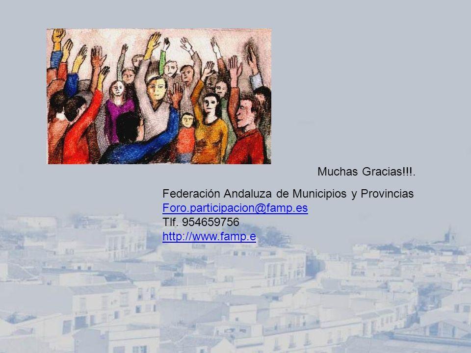 Muchas Gracias!!!. Federación Andaluza de Municipios y Provincias. Foro.participacion@famp.es. Tlf. 954659756.