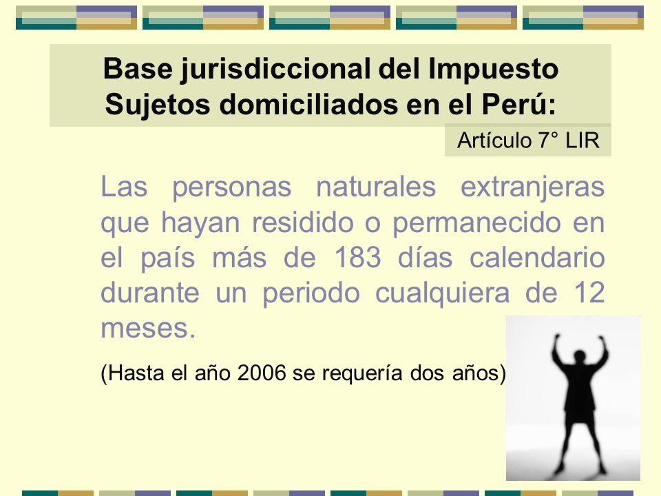 Base jurisdiccional del Impuesto Sujetos domiciliados en el Perú: