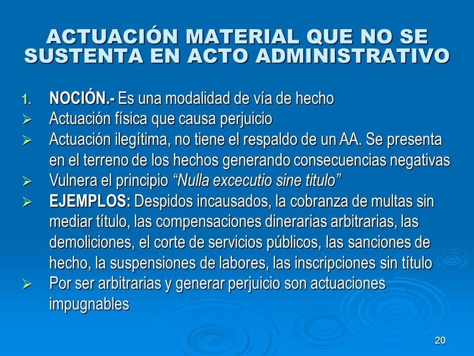 ACTUACIÓN MATERIAL QUE NO SE SUSTENTA EN ACTO ADMINISTRATIVO