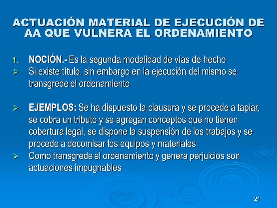 ACTUACIÓN MATERIAL DE EJECUCIÓN DE AA QUE VULNERA EL ORDENAMIENTO