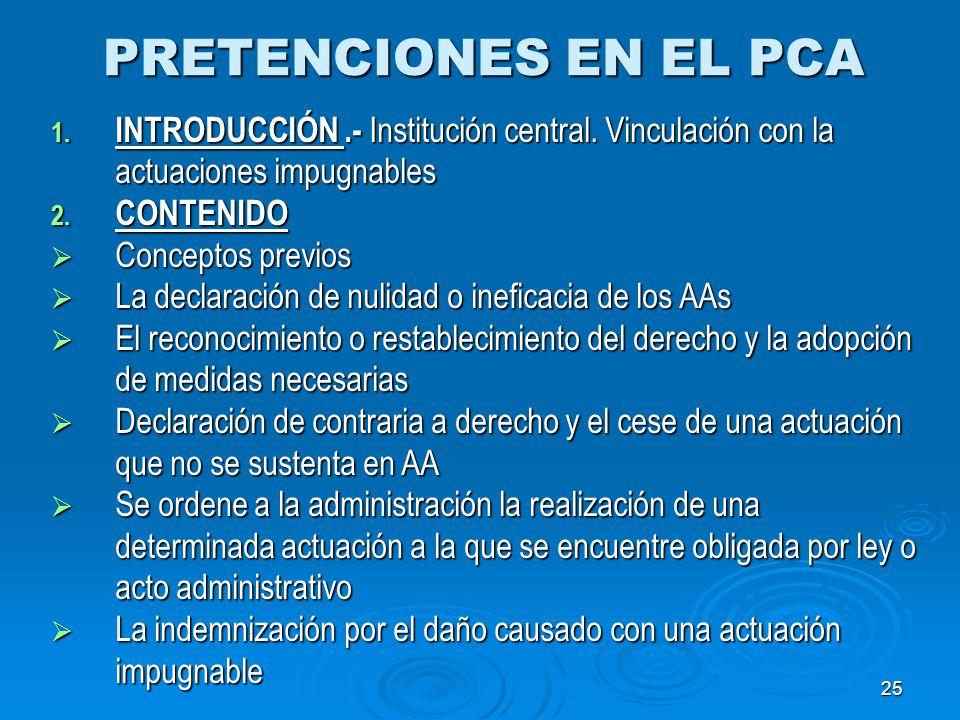 PRETENCIONES EN EL PCA INTRODUCCIÓN .- Institución central. Vinculación con la actuaciones impugnables.