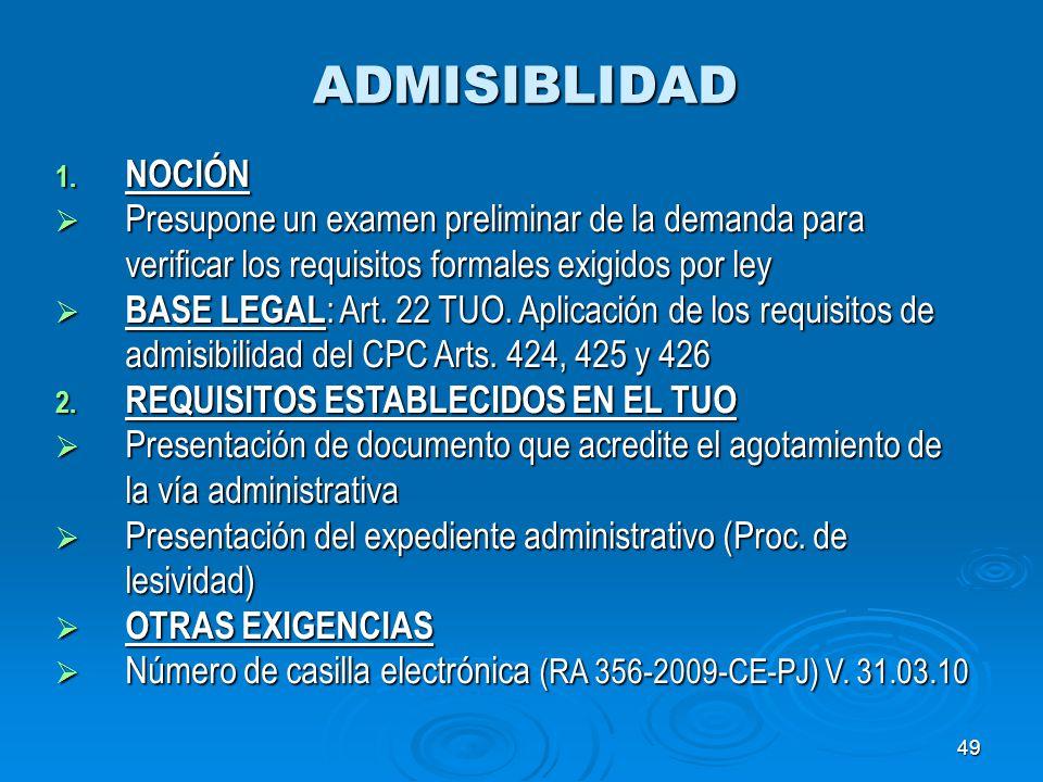 ADMISIBLIDAD NOCIÓN. Presupone un examen preliminar de la demanda para verificar los requisitos formales exigidos por ley.