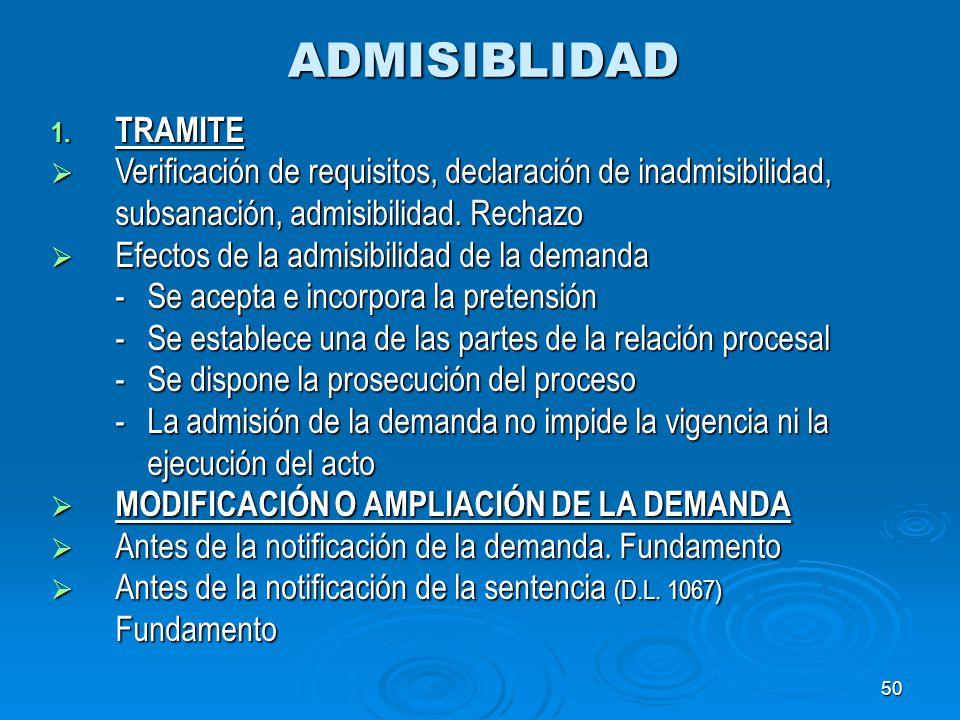 ADMISIBLIDAD TRAMITE. Verificación de requisitos, declaración de inadmisibilidad, subsanación, admisibilidad. Rechazo.