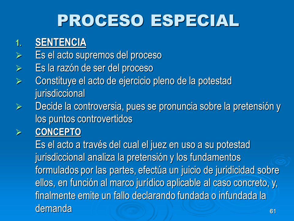 PROCESO ESPECIAL SENTENCIA Es el acto supremos del proceso