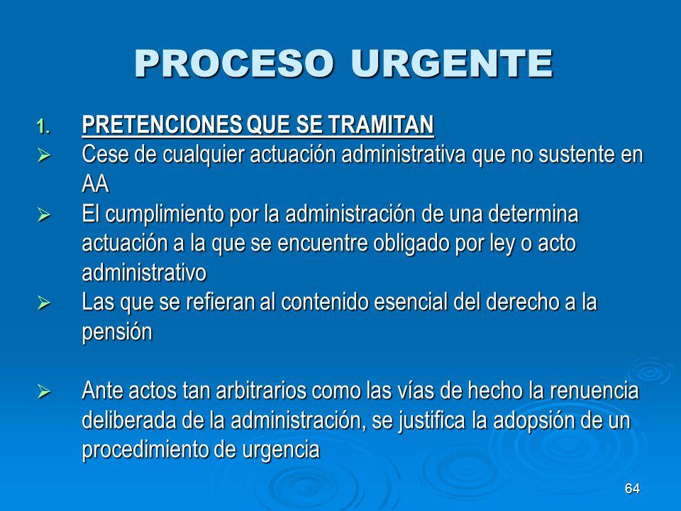 PROCESO URGENTE PRETENCIONES QUE SE TRAMITAN