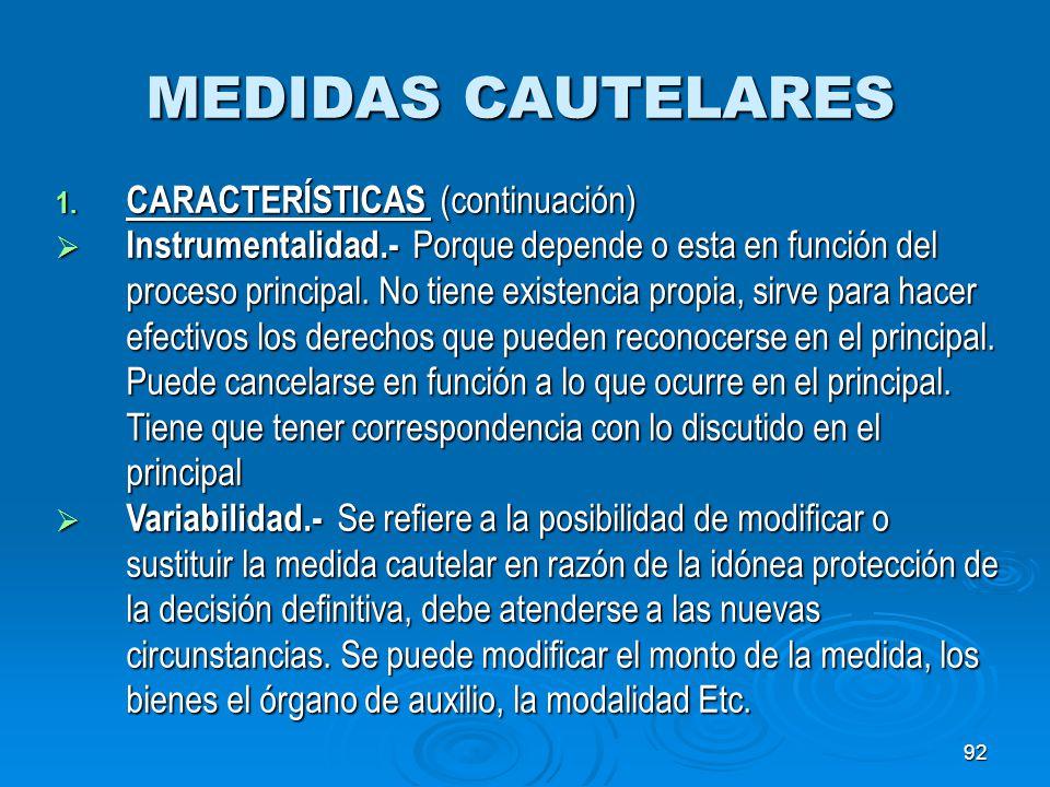 MEDIDAS CAUTELARES CARACTERÍSTICAS (continuación)