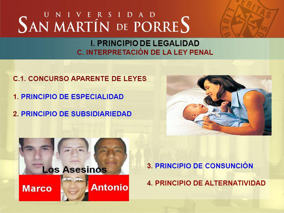 I. PRINCIPIO DE LEGALIDAD C. INTERPRETACIÓN DE LA LEY PENAL