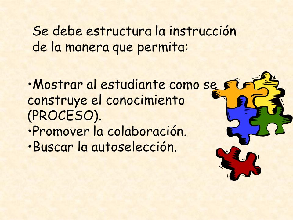 Se debe estructura la instrucción de la manera que permita: