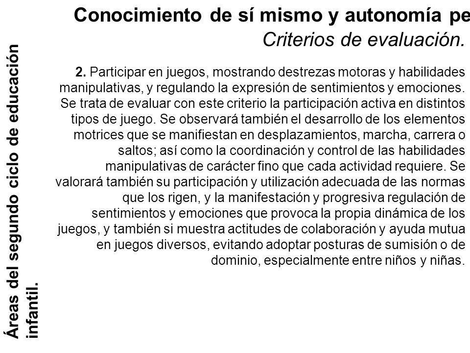 Conocimiento de sí mismo y autonomía personal Criterios de evaluación.