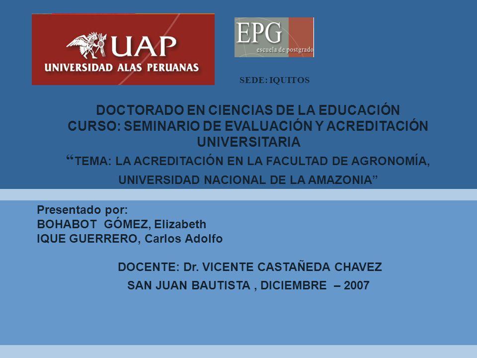 SEDE: IQUITOS DOCTORADO EN CIENCIAS DE LA EDUCACIÓN. CURSO: SEMINARIO DE EVALUACIÓN Y ACREDITACIÓN UNIVERSITARIA.