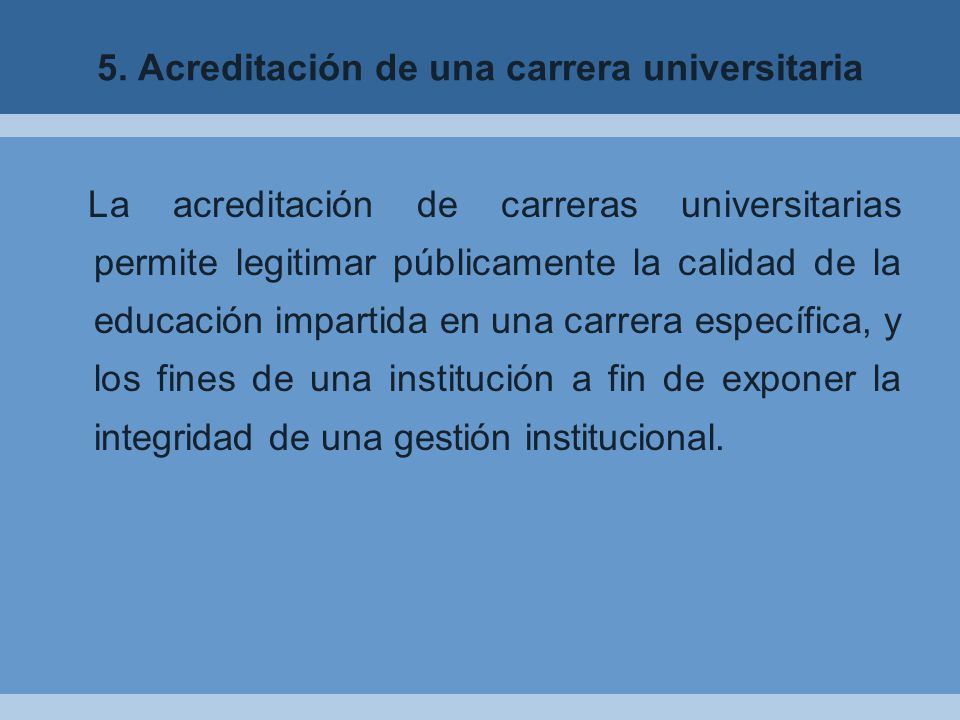 5. Acreditación de una carrera universitaria