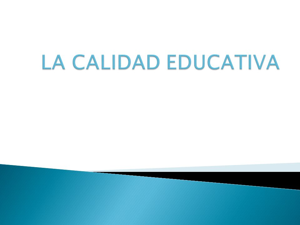 LA CALIDAD EDUCATIVA