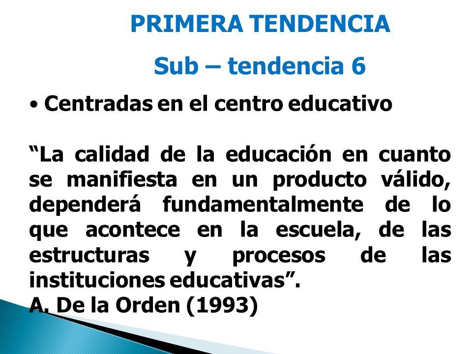 PRIMERA TENDENCIA Sub – tendencia 6