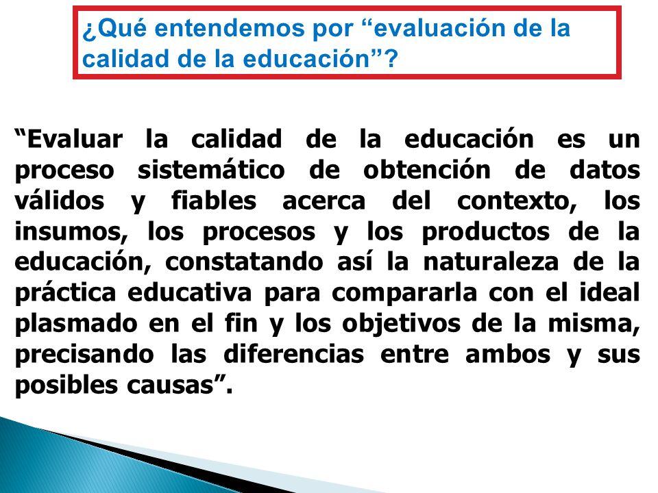¿Qué entendemos por evaluación de la calidad de la educación