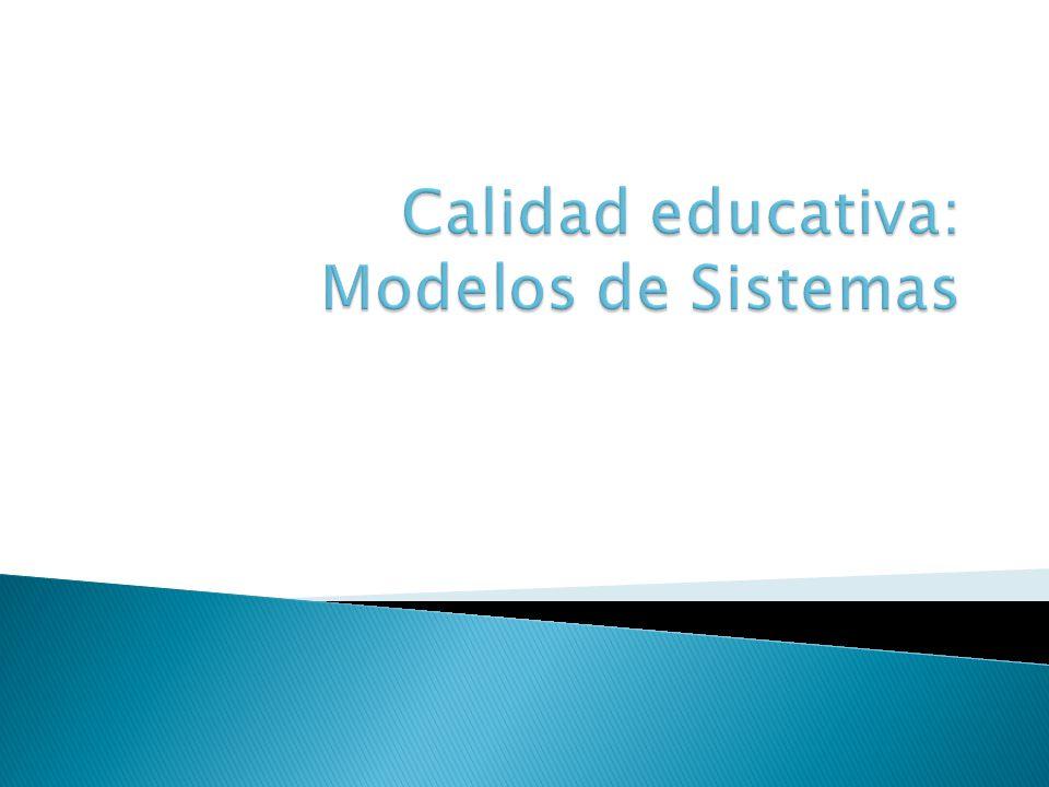 Calidad educativa: Modelos de Sistemas