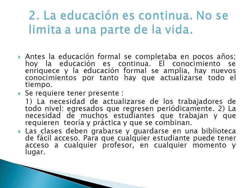 2. La educación es continua. No se limita a una parte de la vida.
