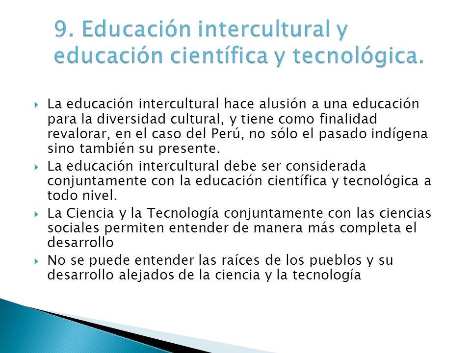 9. Educación intercultural y educación científica y tecnológica.