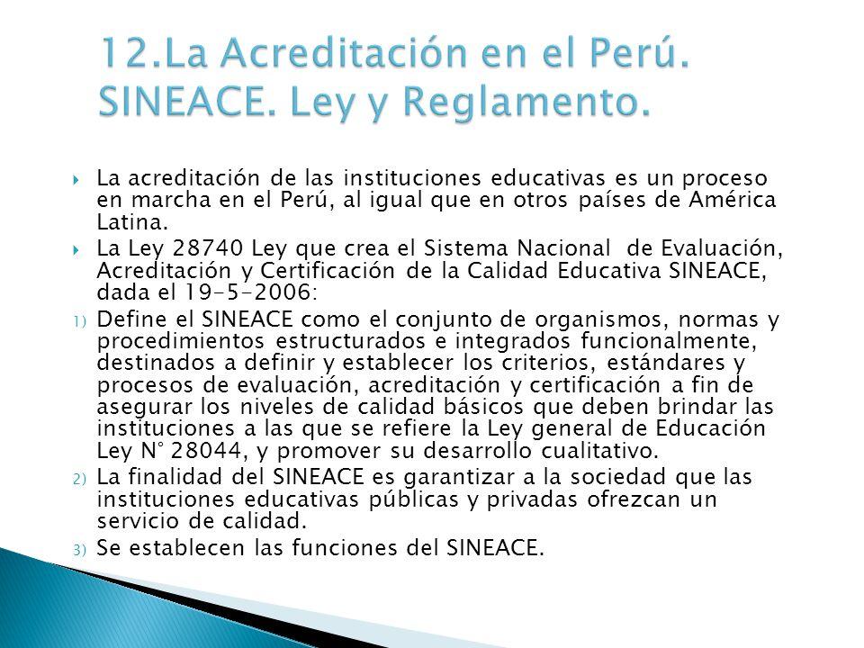 12.La Acreditación en el Perú. SINEACE. Ley y Reglamento.
