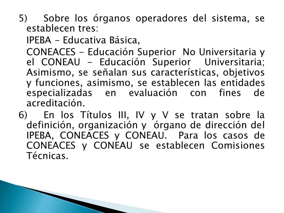 5) Sobre los órganos operadores del sistema, se establecen tres: