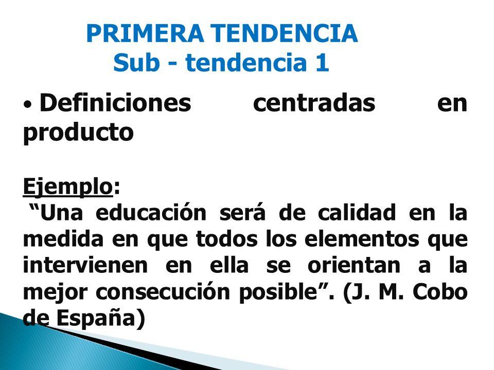 PRIMERA TENDENCIA Sub - tendencia 1