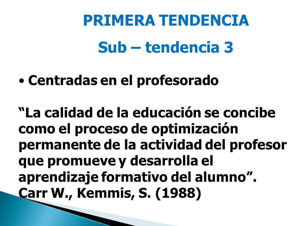 PRIMERA TENDENCIA Sub – tendencia 3