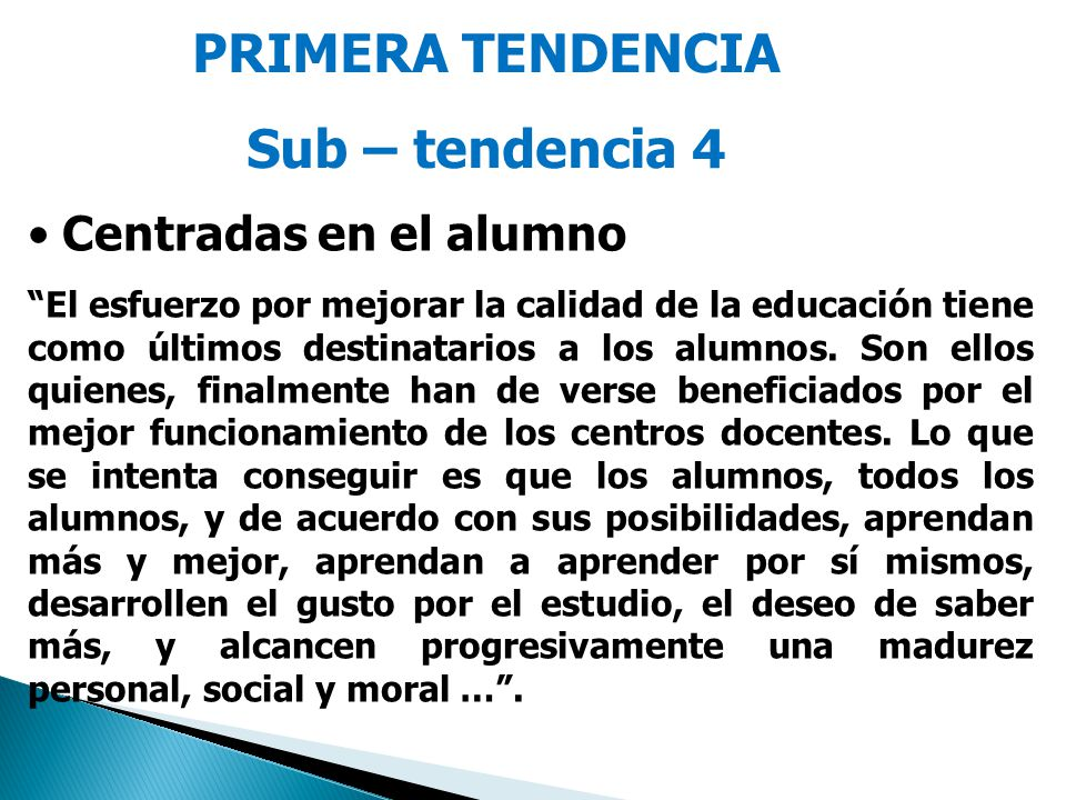 PRIMERA TENDENCIA Sub – tendencia 4