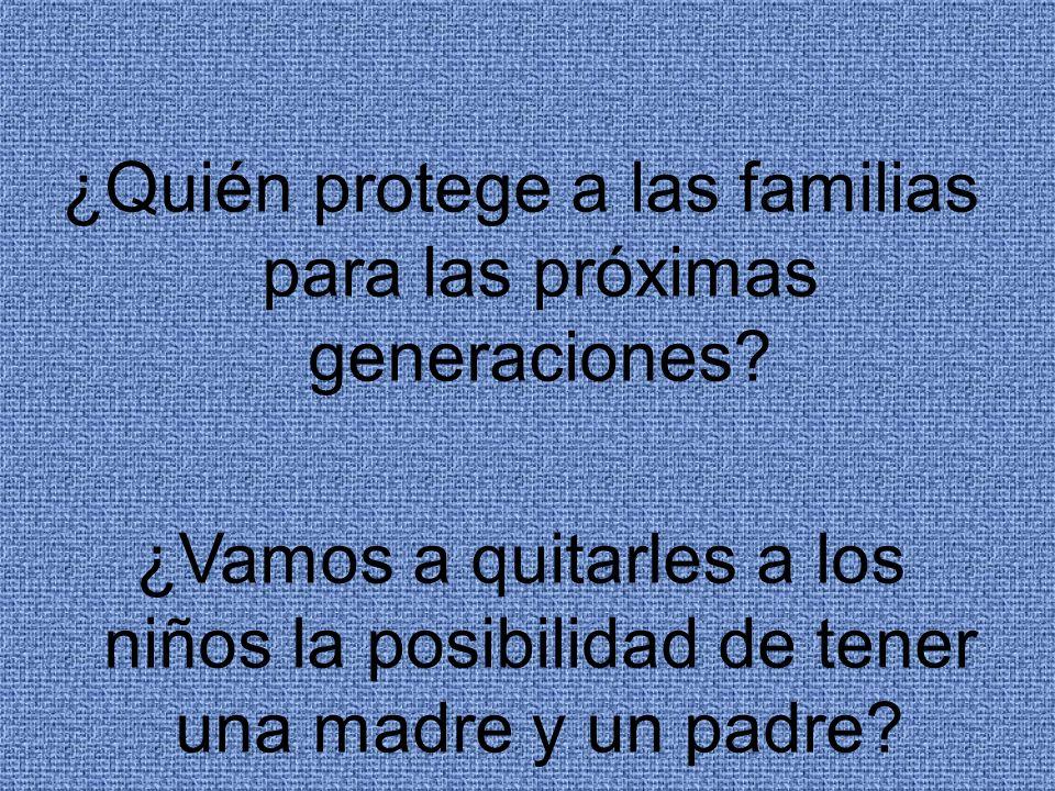 ¿Quién protege a las familias para las próximas generaciones