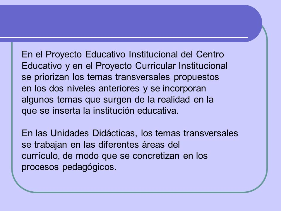 En el Proyecto Educativo Institucional del Centro