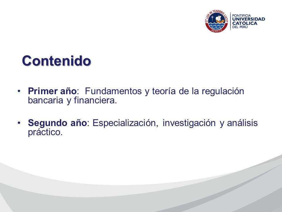 Contenido Primer año: Fundamentos y teoría de la regulación bancaria y financiera.