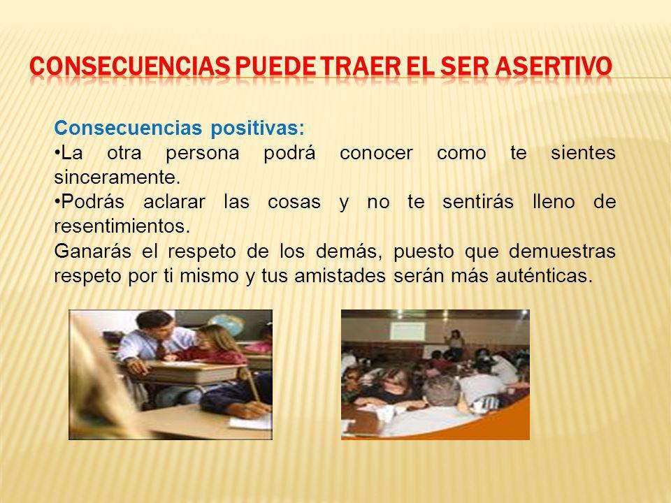 CONSECUENCIAS PUEDE TRAER EL SER ASERTIVO