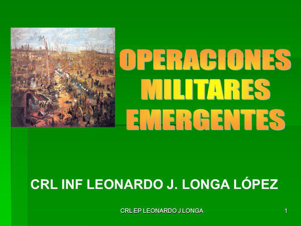 OPERACIONES MILITARES EMERGENTES CRL INF LEONARDO J. LONGA LÓPEZ