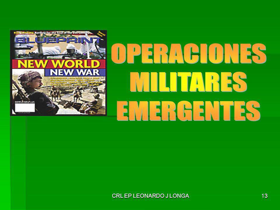 OPERACIONES MILITARES EMERGENTES CRL EP LEONARDO J LONGA